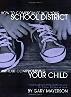 How To Compromise With Your School District…