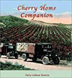 Cherry Home Companion: A Cherry Cookbook by…