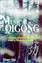 Musical Qigong : ancient Chinese healing art…