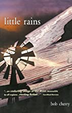 Little Rains by Bob Cherry