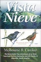 Vista Nieve: The Remarkable True Adventures…