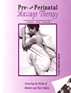 Pre- and perinatal massage therapy : a…