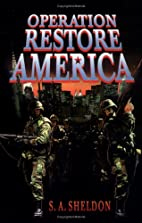 Operation Restore America by S. A. Sheldon…