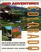 4WD Adventures: Colorado by Peter Massey