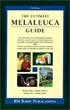 The Ultimate Melaleuca Guide by RM Barry…