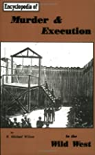 Murder & Execution in the Wild West by R.…