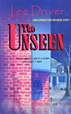The Unseen by Lee Driver