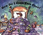 How Do I Cure This Cold? by Greg Williamson