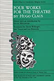Claus, Hugo: Four Works for the Theatre by Hugo Claus