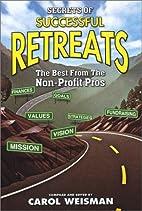 Secrets of Successful Retreats by Carol…