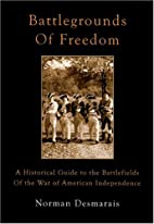 Battlegrounds of Freedom: A Historical Guide…