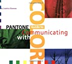 Pantone Guide to Communicating with Color by…
