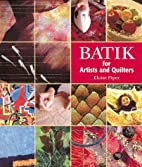 Batik: For Artists and Quilters by Eloise…