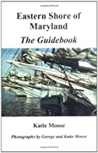 Eastern Shore of Maryland: The Guidebook by…
