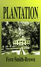 Plantation by Fern Smith-Brown