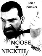Noose or Necktie by Brian Pinsker