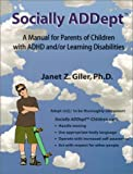 Giler, Janet Z.: Socially Addept: A Manual for Parents of Children With Adhd And/or Learning Disabilities