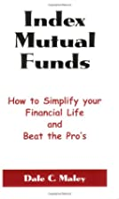 Index Mutual Funds: How to Simplify Your…