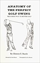 Anatomy of the Perfect Golf Swing : The…