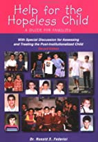 Help for the Hopeless Child: A Guide for…