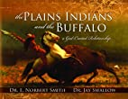 The Plains Indians and the Buffalo by Dr. E.…