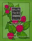 Rolling Prairie Cookbook: Over 130 Recipes…