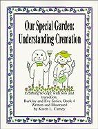 Our Special Garden: Understanding Cremation…