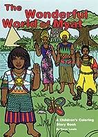 The Wonderful World Of Myat (Wonderful World…