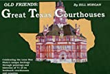 Bill Morgan: Old Friends: Great Texas Courthouses
