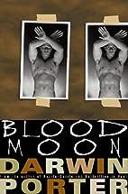 Blood Moon by Darwin Porter
