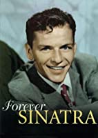 Forever Sinatra: A Celebration in Words &…