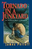 Perloff, James: Tornado in a Junkyard: The Relentless Myth of Darwinism