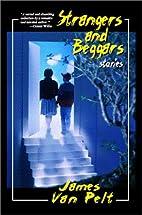 Strangers and Beggars by James Van Pelt