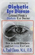 Diabetic Eye Disease by Paul Chous