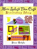 Babylon, Donna: More Splash Than Cash Decorating Ideas: Over 1200 Tips, Tricks, Techniques, and Ideas to Decorate Your Home