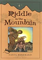 Riddle in the Mountain by Daryl Burkhard