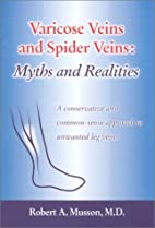 Varicose Veins and Spider Veins: Myths and…