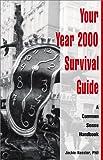 Kessler, Jackie: Your Year 2000 Survival Guide: A Common Sense Handbook