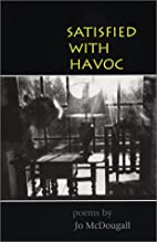 Satisfied with Havoc (Autumn House Poetry)…