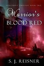 Warrior's Blood Red by S. J. Reisner