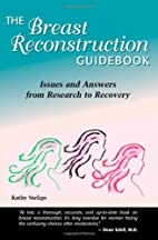 The Breast Reconstruction Guidebook, Second…