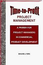 Time-to-Profit Project Management: A Primer…