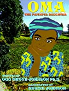 Oma The Faithful Daughter by Ogo…
