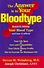 The Answer is in Your Bloodtype by Steven M.…