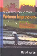 A Country, Not A War - Vietnam Impressions…