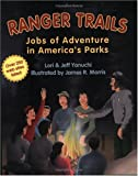 Yanuchi, Lori: Ranger Trails: Jobs of Adventure&#39;s Parks