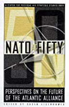 NATO at FIFTY: Perspectives on the Future of…