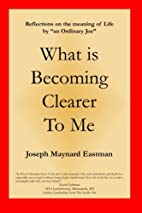 What Is Becoming Clearer To Me by Joseph…