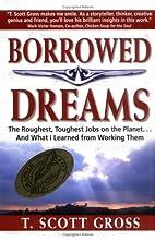 Borrowed Dreams: The Roughest, Toughest Jobs…