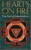 Wolinsky, Stephen H.: Hearts of Fire: The Tao of Meditation, the Birth of Quantum Psychology